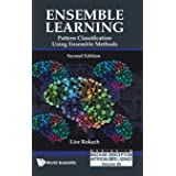 Ensemble Learning: Pattern Classification Using Ensemble Methods (Second Edition) (Machine Perception and Artificial Intellig