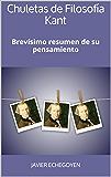Chuletas de Filosofía Kant: Brevísimo resumen de su pensamiento