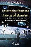 Programmes spatiaux secrets et alliances extraterrestres: Révélations d'initiés sur les activités de nos gouvernements