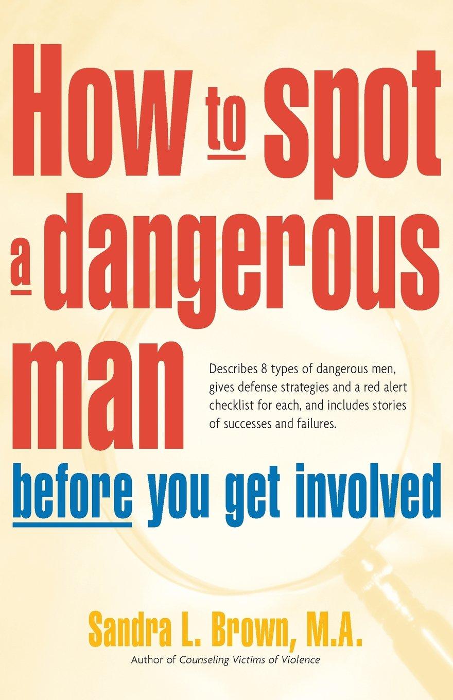 How to Spot a Dangerous Man
