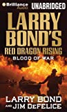 Larry Bond's Red Dragon Rising: Blood of War (Red Dragon Series)