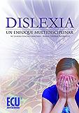 Dislexia: Un enfoque multidisciplinar (Spanish Edition)