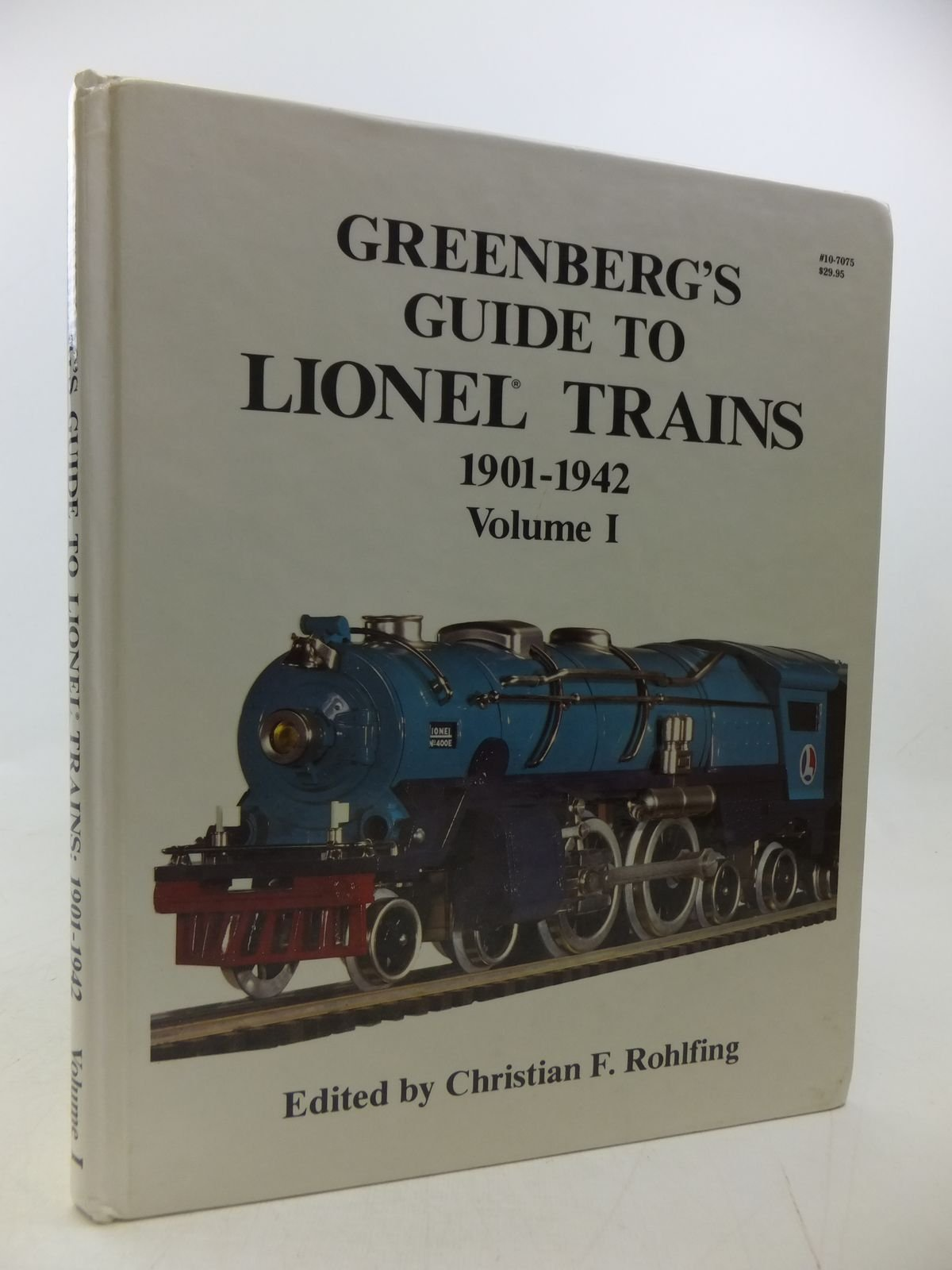 Greenberg's Guide to Lionel Trains 1901-1942 Volume I
