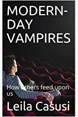 MODERN-DAY VAMPIRES: How others feed upon us (SCRIBU Book 18) Kindle Edition
