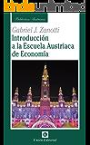 Introducción a la Escuela Austriaca de Economía (Biblioteca Austriaca)