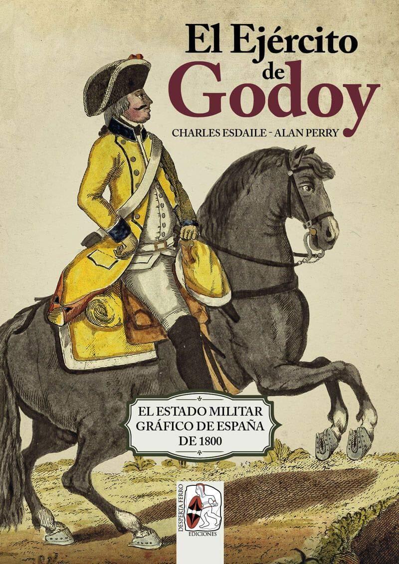 El Ejército de Godoy: El Estado Militar Gráfico de España de 1800 ...