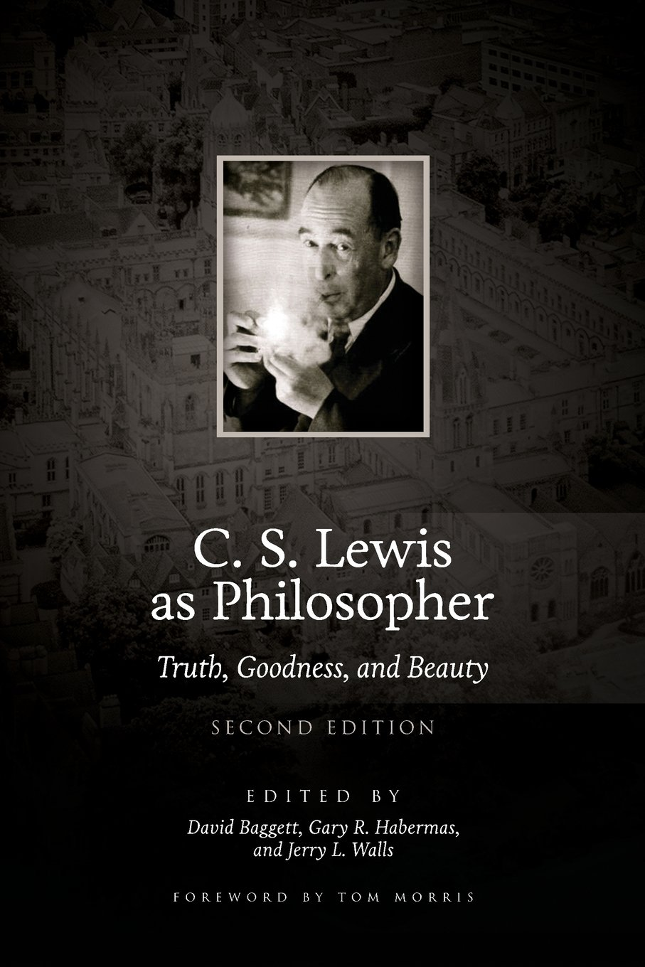 Download C. S. Lewis as Philosopher: Truth, Goodness, and Beauty (2nd Edition) ebook