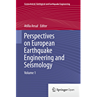 Perspectives on European Earthquake Engineering and Seismology: Volume 1 (Geotechnical, Geological and Earthquake…
