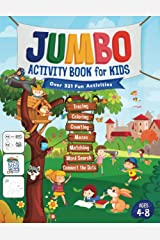 Jumbo Activity Book for Kids: Over 321 Fun Activities For Kids Ages 4-8   Workbook Games For Daily Learning, Tracing, Coloring, Counting, Mazes, Matching, Word Search, Dot to Dot, and More! Paperback