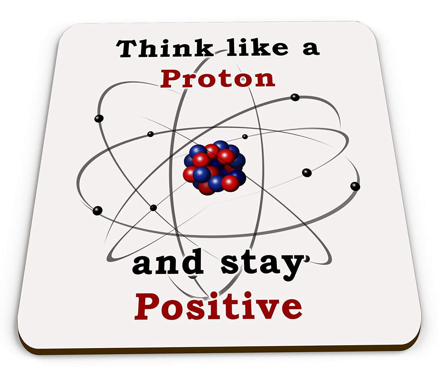 think like a proton and stay positive novelty science teacher glossy mug coaster - Periodic Table Of Elements Gifts