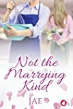 Not the Marrying Kind (Fair Oaks)