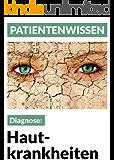 Hautkrankheiten: Krankheitsbilder und Behandlung (Patientenwissen)