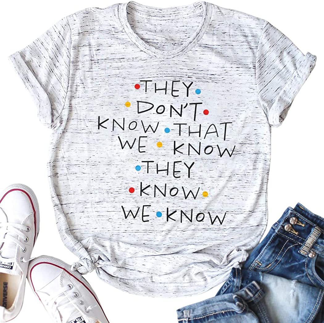 KIDDAD Friends They Dont Know T-Shirt for Women Letters Print Friends Short Sleeve Tees Tops