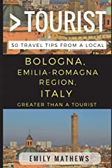 Greater Than a Tourist – Bologna, Emilia-Romagna Region, Italy: 50 Travel Tips from a Local Paperback