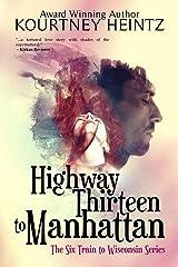 Highway Thirteen to Manhattan (The Six Train to Wisconsin Series) (Volume 2) Paperback