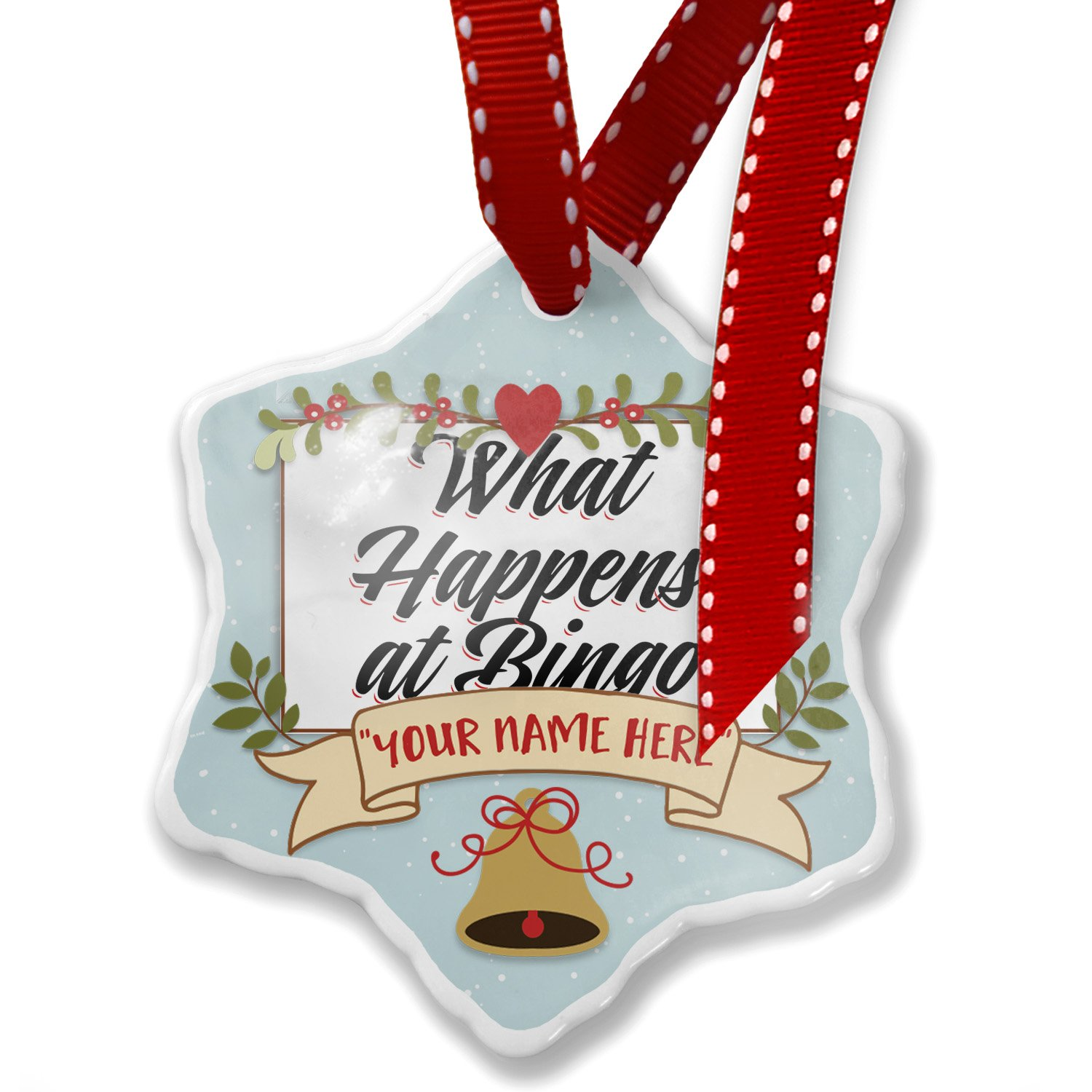 Add Your Own Custom Name, Vintage Lettering What Happens at Bingo Christmas Ornament NEONBLOND