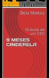 9 MESES CINDERELA: Grávida de um CEO