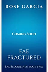 Fae Fractured (Fae Bloodlines Book 2) Kindle Edition