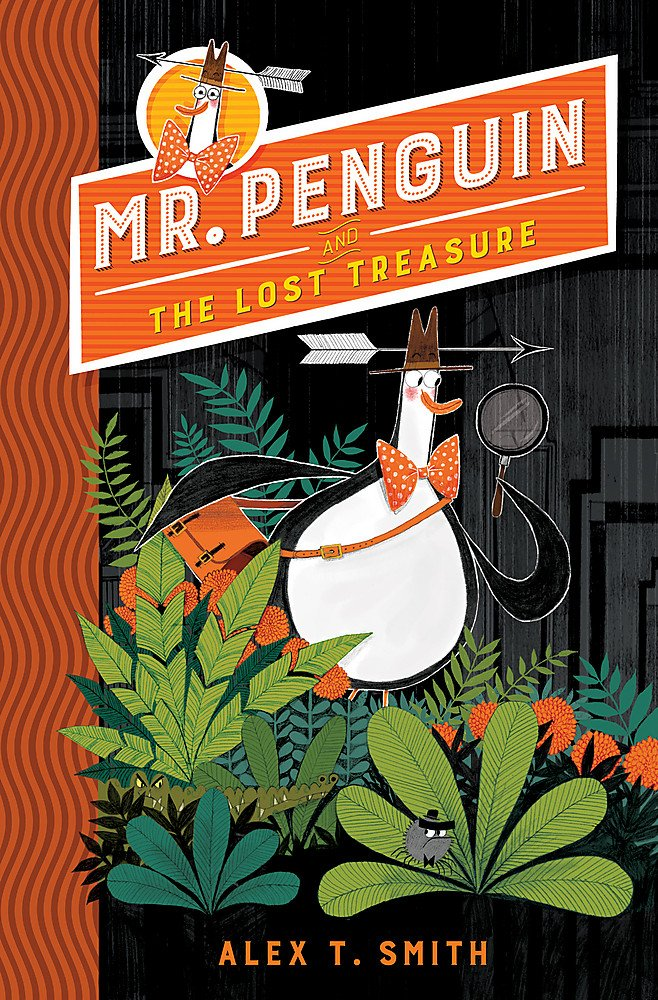 Mr Penguin and the Lost Treasure: Book 1: Amazon.co.uk: Smith, Alex T.: 9781444932072: Books