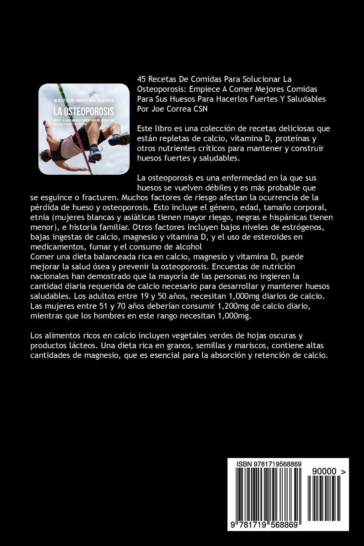 45 Recetas De Comidas Para Solucionar La Osteoporosis: Empiece A Comer Mejores Comidas Para Sus Huesos Para Hacerlos Fuertes Y Saludables (Spanish Edition): ...