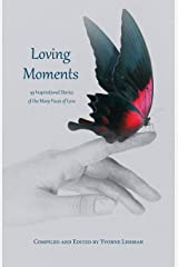 Loving Moments: 59 Inspirational Stories of the Many Faces of Love (Divine Moments) Paperback