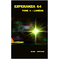 Esperanza 64 Tome 4 : Lumière (French Edition)