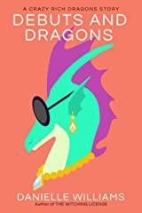 Debuts and Dragons: A Crazy Rich Dragons story Kindle Edition
