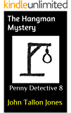The Hangman Mystery: Penny Detective 8 (The Penny Detective Series)