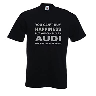 You Cant Buy Happiness But You Can Buy An Audi Funny TShirt Sizes - Buy an audi