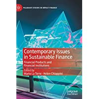 Contemporary Issues in Sustainable Finance: Financial Products and Financial Institutions
