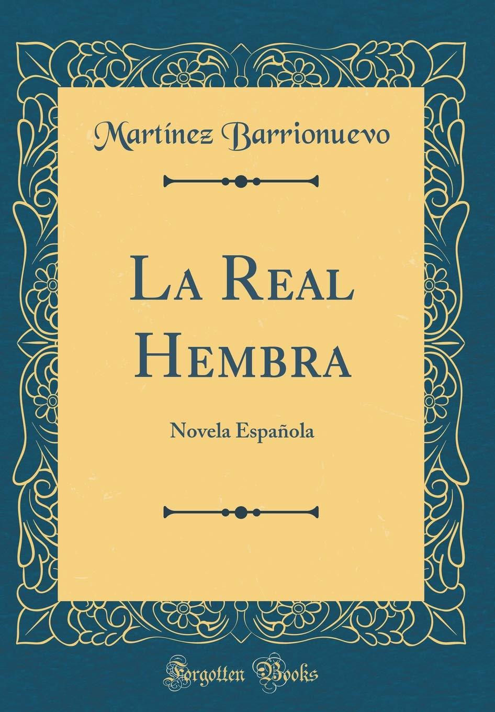 Read Online La Real Hembra: Novela Española (Classic Reprint) (Spanish Edition) pdf epub