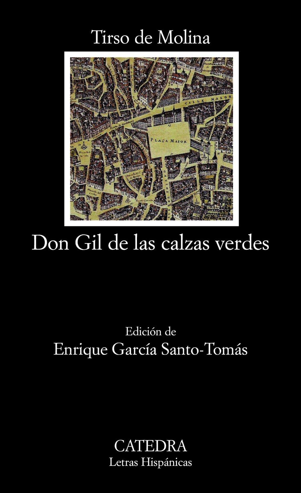 Don Gil de las calzas verdes (Letras Hispánicas, Band 632)