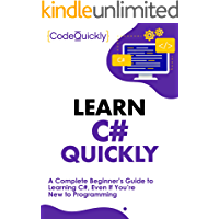 Learn C# Quickly: A Complete Beginner's Guide to Learning C#, Even If You're New to Programming (Crash Course With Hands-On Project Book 2)