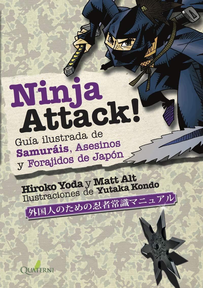 NINJA ATTACK!. Guía ilustrada de Samuráis, Asesinos y ...