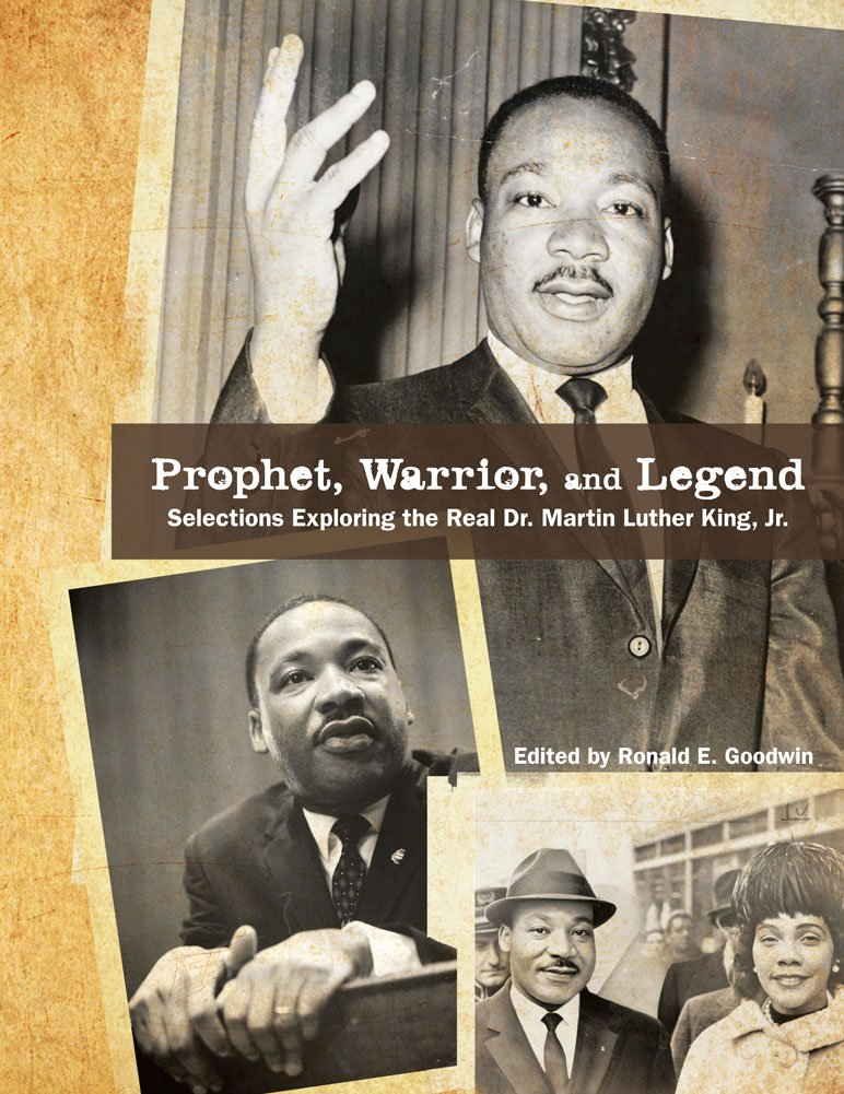 Prophet, Warrior, and Legend: Selections Exploring the Real Dr. Martin Luther King, Jr. pdf