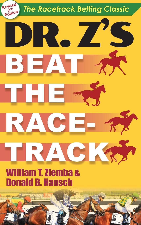 Dr  Z's Beat the Racetrack: Amazon co uk: William T  Ziemba