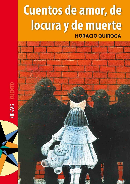 Cuentos de amor, de locura y de muerte eBook: Horacio Quiroga ...
