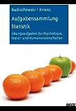 Aufgabensammlung Statistik: Übungsaufgaben für Psychologie, Sozial- und Humanwissenschaften (German Edition)