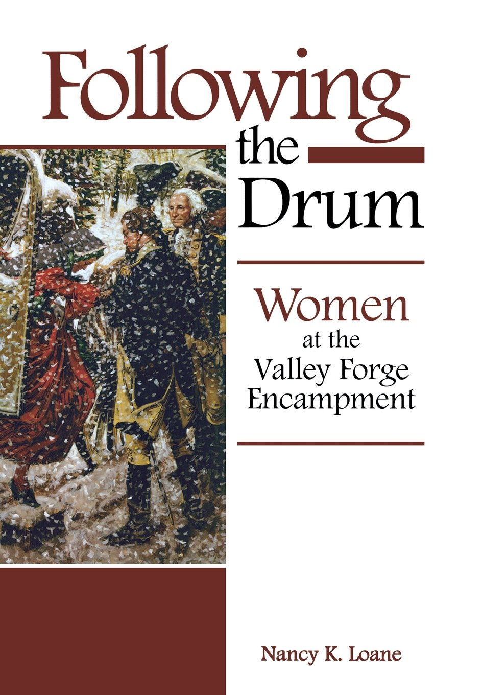 Following The Drum: Women At The Valley Forge Encampment: Nancy K Loane:  9781597973854: Amazon: Books