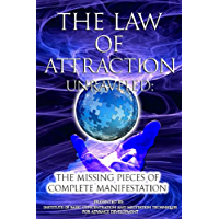The Law of Attraction Unraveled: The Missing Pieces of Complete Manifestation (English Edition)