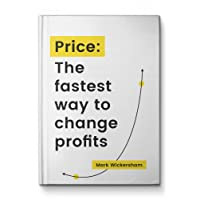 Price: The fastest way to change profits: 1