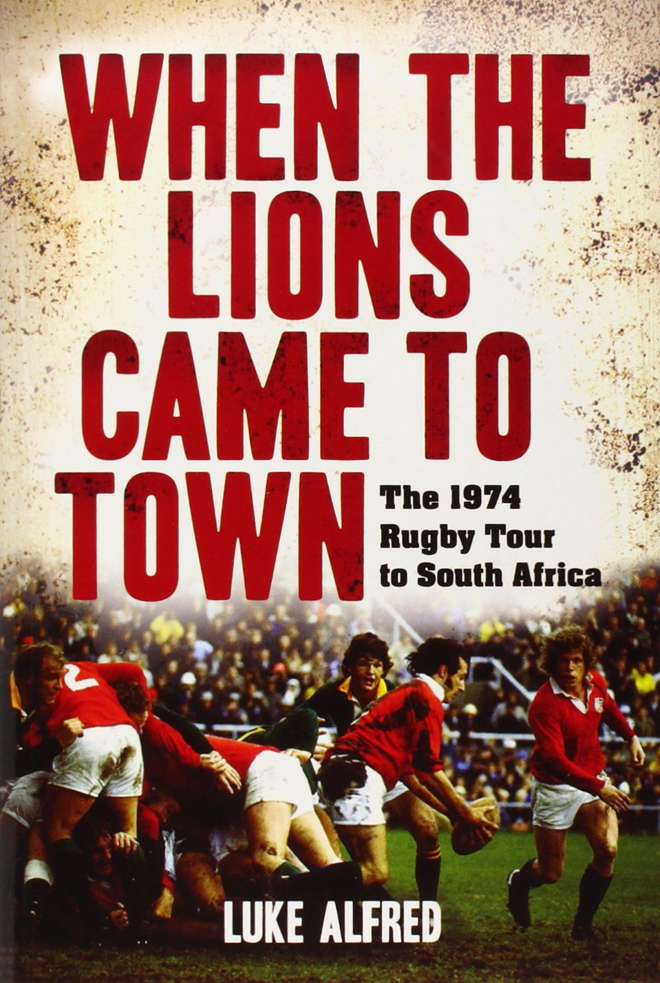 Download When the Lions Came to Town: The 1974 Rugby Tour to South Africa ebook