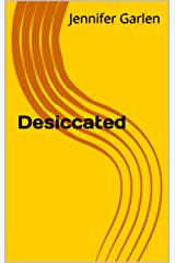 Desiccated Kindle Edition