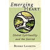 Emerging Heart: Global Spirituality and the Sacred
