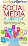 SOCIAL MEDIA BLUEPRINT: Double Your Business Profits via  Linkedin and Instagram Marketing (English Edition)