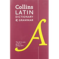 Collins Latin Dictionary and Grammar [2nd Edition]: Your all-in-one guide to Latin