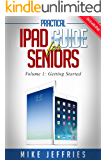 iPad Guide For Seniors (For iPad / iPad Air / iPad Mini): Getting Started With iPad - A Quick Start iPad Guide (Do it with iPad Book 1)