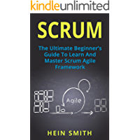 SCRUM: The Ultimate Beginner's Guide To Learn And Master Scrum Agile Framework