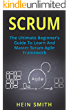 SCRUM: The Ultimate Beginner's Guide To Learn And Master Scrum Agile Framework (English Edition)