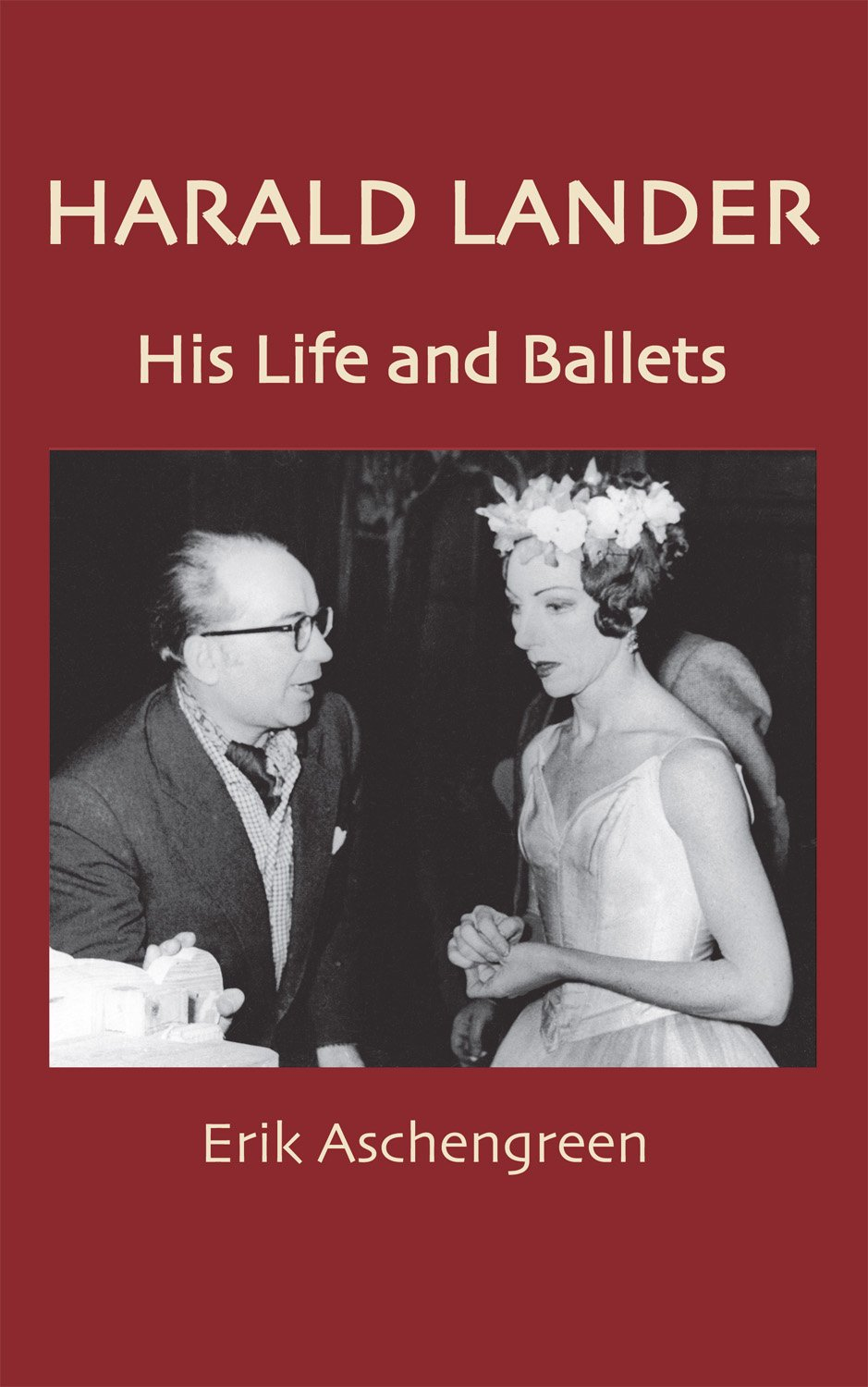 Harald Lander - His Life and Ballets